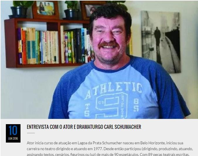 Entrevista concedida pelo ator Carl Schummacher ao Jornal O Papel, em Junho desse ano.